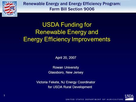 Renewable Energy and Energy Efficiency Program: Farm Bill Section 9006 1 USDA Funding for Renewable Energy and Energy Efficiency Improvements April 20,