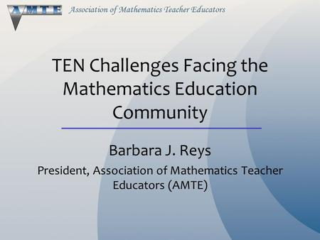 TEN Challenges Facing the Mathematics Education Community