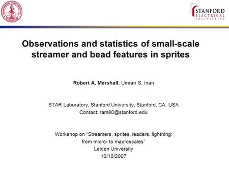 Observations and statistics of small-scale streamer and bead features in sprites Robert A. Marshall, Umran S. Inan STAR Laboratory, Stanford University,