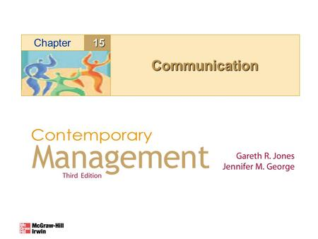 15Chapter CommunicationCommunication. © Copyright McGraw-Hill. All rights reserved.15–2 Chapter #15 Learning Objectives By the end of this discussion.