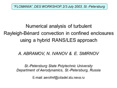 St.-Petersburg State Polytechnic University Department of Aerodynamics, St.-Petersburg, Russia A. ABRAMOV, N. IVANOV & E. SMIRNOV Numerical analysis of.