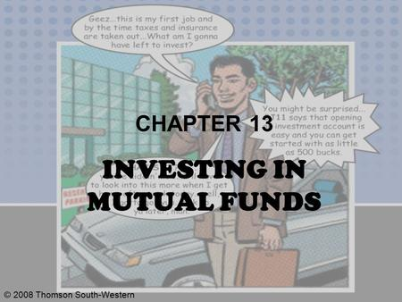 © 2008 Thomson South-Western CHAPTER 13 INVESTING IN MUTUAL FUNDS.