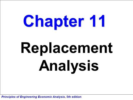 Chapter 11 Replacement Analysis.