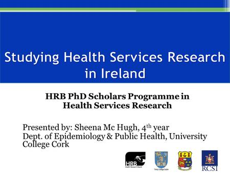 HRB PhD Scholars Programme in Health Services Research.