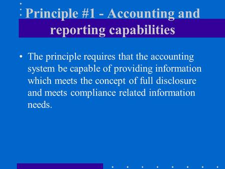 Principle #1 - Accounting and reporting capabilities