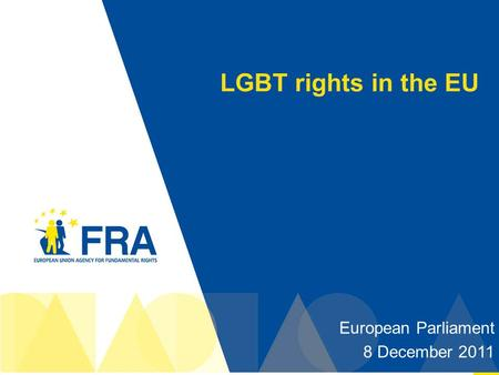 1 LGBT rights in the EU European Parliament 8 December 2011.