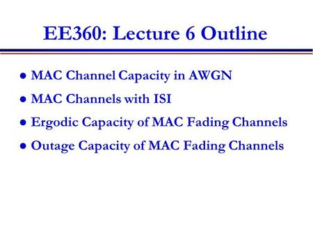 EE360: Lecture 6 Outline MAC Channel Capacity in AWGN