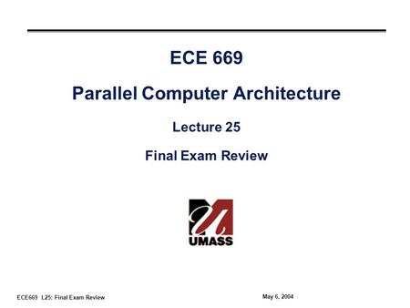 ece 6604 final exam The final exam should contain a written part and a prac- tical (physical operations) part if ece 2620is dropped, the ece 2120must be dropped also.