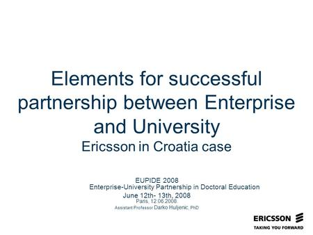 Slide title In CAPITALS 50 pt Slide subtitle 32 pt Elements for successful partnership between Enterprise and University Ericsson in Croatia case EUPIDE.