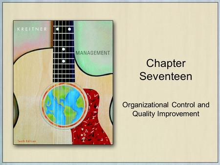 Chapter Seventeen Organizational Control and Quality Improvement.