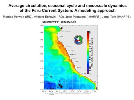 Average circulation, seasonal cycle and mesoscale dynamics of the Peru Current System: A modeling approach Pierrick Penven (IRD), Vincent Echevin (IRD),