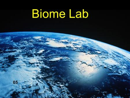 05 Biome Lab. BIOME A biome is a large geographical area of distinctive plant and animal groups, which are adapted to that particular environment. The.