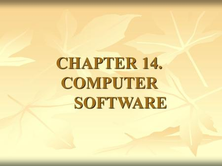 CHAPTER 14. COMPUTER SOFTWARE