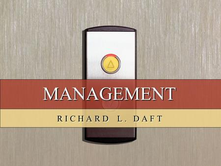 MANAGEMENT R I C H A R D L. D A F T. Managing in Turbulent Times CHAPTER 1.