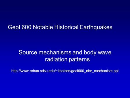 Geol 600 Notable Historical Earthquakes Source mechanisms and body wave radiation patterns