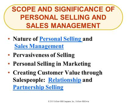 © 2003 McGraw-Hill Companies, Inc., McGraw-Hill/Irwin Nature of Personal Selling and Sales ManagementPersonal Selling Sales Management Pervasiveness of.