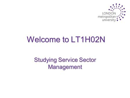 Welcome to LT1H02N Studying Service Sector Management.