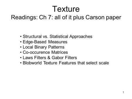 Texture Readings: Ch 7: all of it plus Carson paper