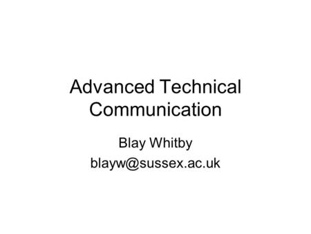 Advanced Technical Communication Blay Whitby