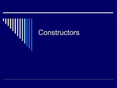 Constructors. Defining Constructors  A constructor is a special kind of method that is designed to perform initializations, such as giving values to.