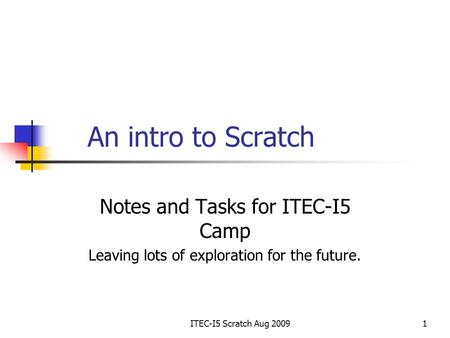 An intro to Scratch Notes and Tasks for ITEC-I5 Camp