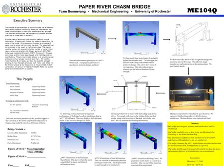 ME104Q PAPER RIVER CHASM BRIDGE Team Boomerang Mechanical Engineering University of Rochester Executive Summary The premise of this experiment is built.