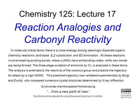 Chemistry 125: Lecture 17 Reaction Analogies and Carbonyl Reactivity In molecular orbital terms there is a close analogy among seemingly disparate organic.