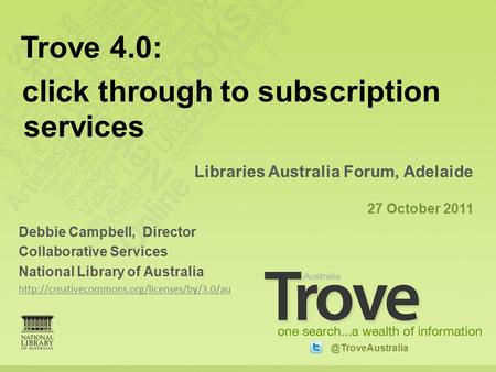 Debbie Campbell, Director Collaborative Services National Library of Australia  Libraries Australia Forum,