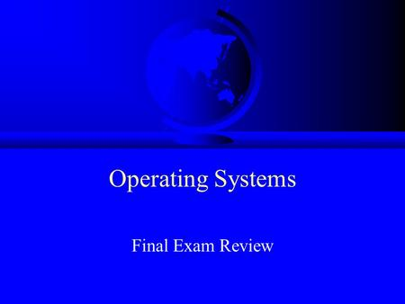 Operating Systems Final Exam Review. Topics Paging Virtual Memory File Systems I/O Devices Project 3: Macro Shell.