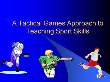 A Tactical Games Approach to Teaching Sport Skills.