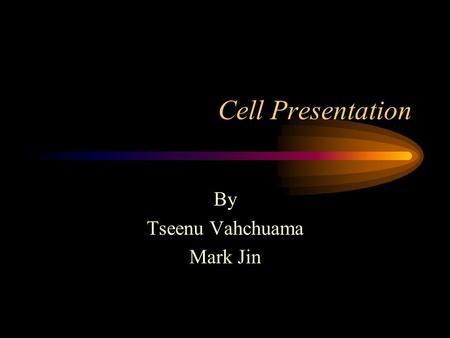 Cell Presentation By Tseenu Vahchuama Mark Jin. Nucleus The cell nucleus is a cellular organelle enclosed by a doubled-layered, porous membrane. Function: