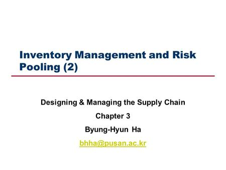 Inventory Management and Risk Pooling (2)