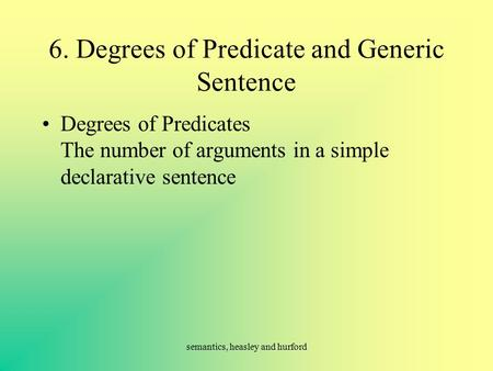6. Degrees of Predicate and Generic Sentence