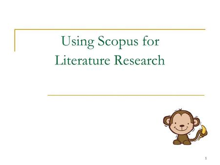 1 Using Scopus for Literature Research. 2 Why Scopus?  A comprehensive abstract and citation database of peer- reviewed literature and quality web sources.