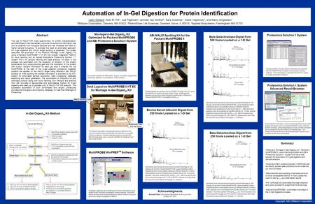 Beta-Galactosidase Digest from 500 fmole Loaded on a 1-D Gel A. B. C. Bovine Serum Albumin Digest from 250 fmole Loaded on a 1-D Gel Automation of In-Gel.