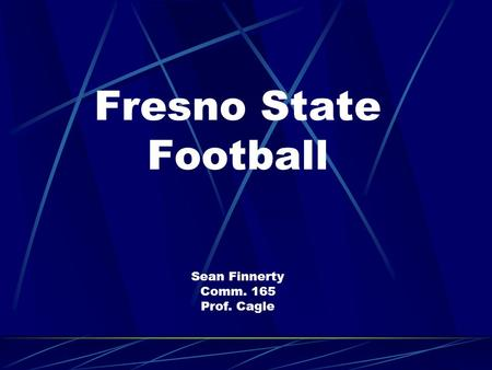 Fresno State Football Sean Finnerty Comm. 165 Prof. Cagle.