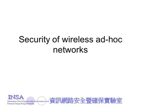 Security of wireless ad-hoc networks. Outline Properties of Ad-Hoc network Security Challenges MANET vs. Traditional Routing Why traditional routing protocols.