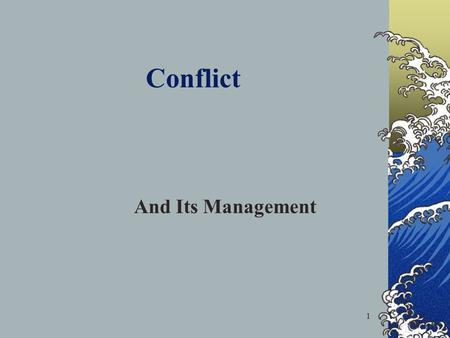 Conflict And Its Management.