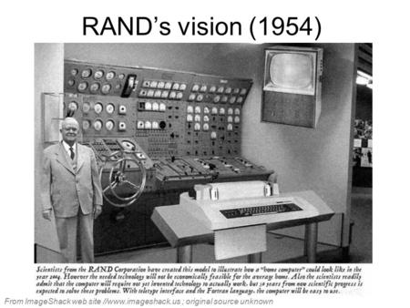 RAND's vision (1954) From ImageShack web site //www.imageshack.us ; original source unknown.