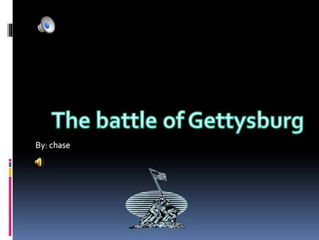 By: chase GETTYSBURG  Before the civil war Gettysburg was a sleepy town in Pennsylvania. After the civil war almost everyone knew about it because it.