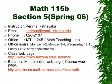 Math 115b Section 5(Spring 06)  Instructor: Kerima Ratnayaka     Phone : 626-2107  Office.