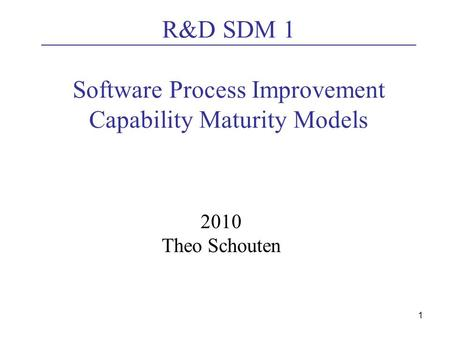 R&D SDM 1 Software Process Improvement Capability Maturity Models