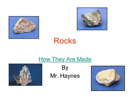How They Are Made By Mr. Haynes
