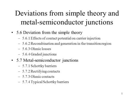 Deviations from simple theory and metal-semiconductor junctions