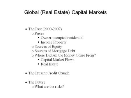 Global (Real Estate) Capital Markets. Global (Real Estate) Capital Markets Residential Prices.