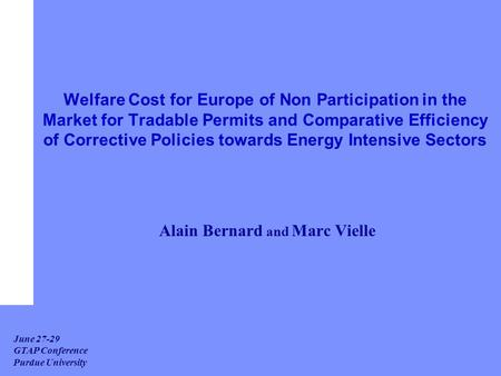 June 27-29 GTAP Conference Purdue University Welfare Cost for Europe of Non Participation in the Market for Tradable Permits and Comparative Efficiency.