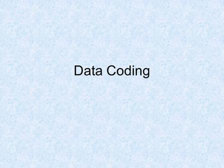 "Data Coding. What is it?? ""Coding is the translation of data into labeled categories suitable for computer processing"" –Richardson, Meyburg and Ampt 1995."