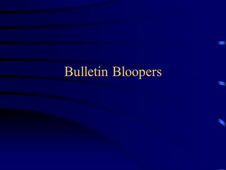 Bulletin Bloopers. Don't let worry kill you--let the church help.