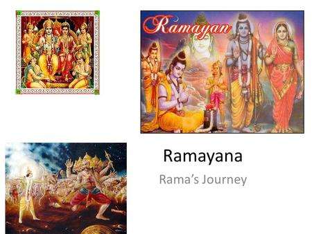 Ramayana Rama's Journey. Ramayama 24000 verses anuṣṭubh: ancient Vedic meter and a metrical unit, a quatrain of four verses. Sloka: epic verse of two.
