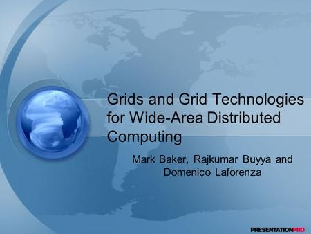 Grids and Grid Technologies for Wide-Area Distributed Computing Mark Baker, Rajkumar Buyya and Domenico Laforenza.